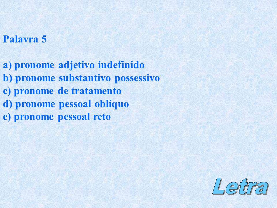 Letra Palavra 5 a) pronome adjetivo indefinido