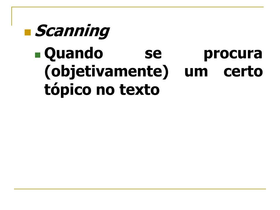 Scanning Quando se procura (objetivamente) um certo tópico no texto