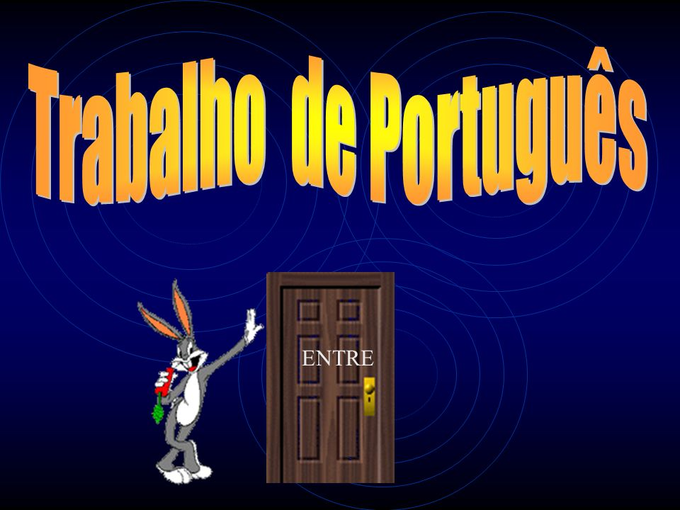 Trabalho de Português ENTRE