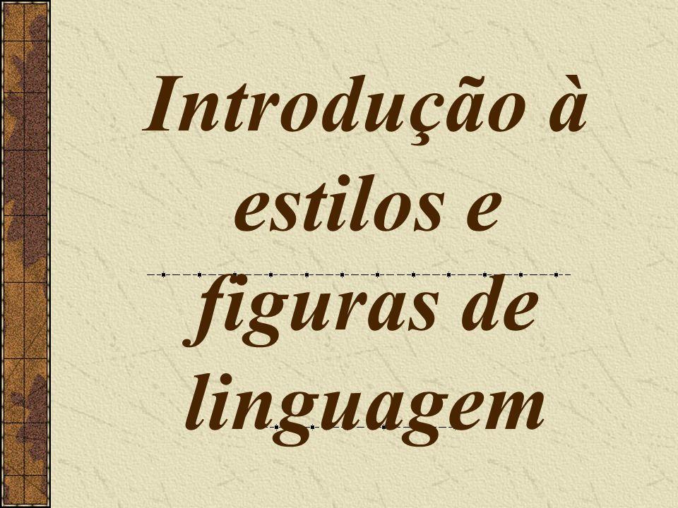 Introdução à estilos e figuras de linguagem