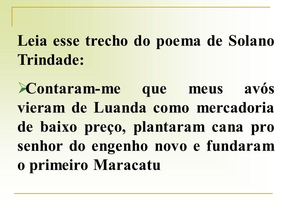 Leia esse trecho do poema de Solano Trindade: