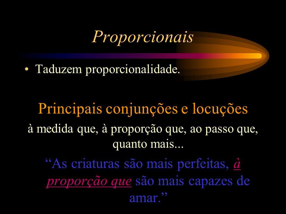 Proporcionais Principais conjunções e locuções