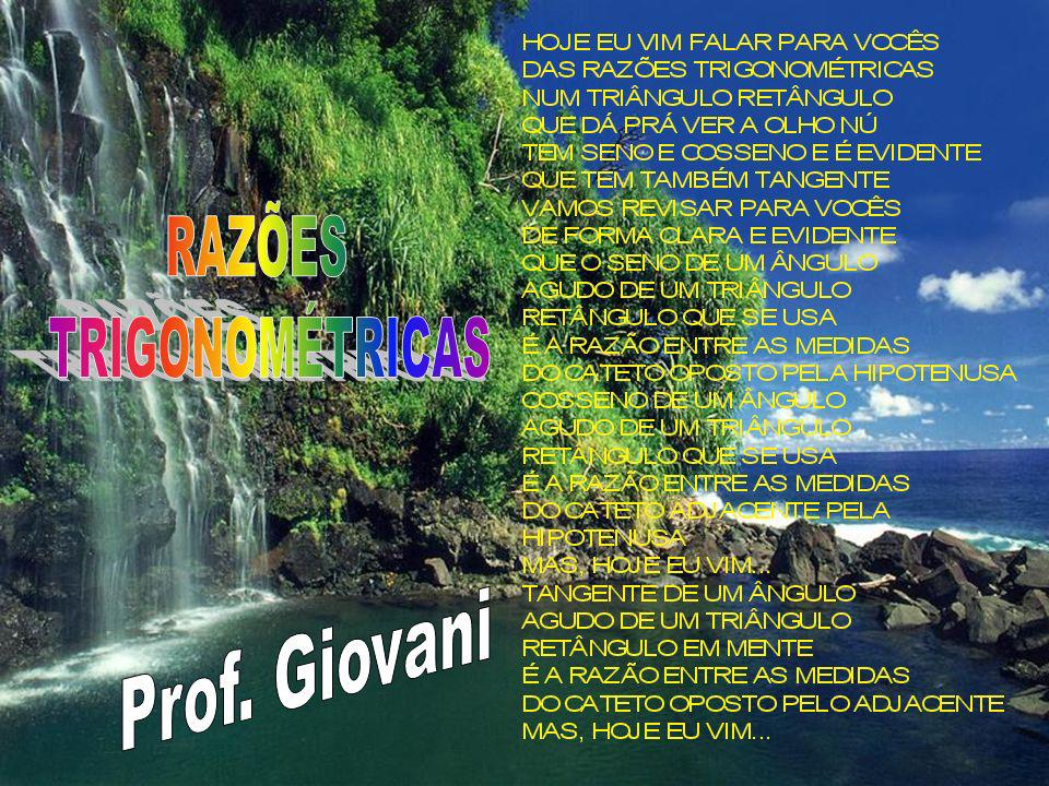 RAZÕES TRIGONOMÉTRICAS Prof. Giovani