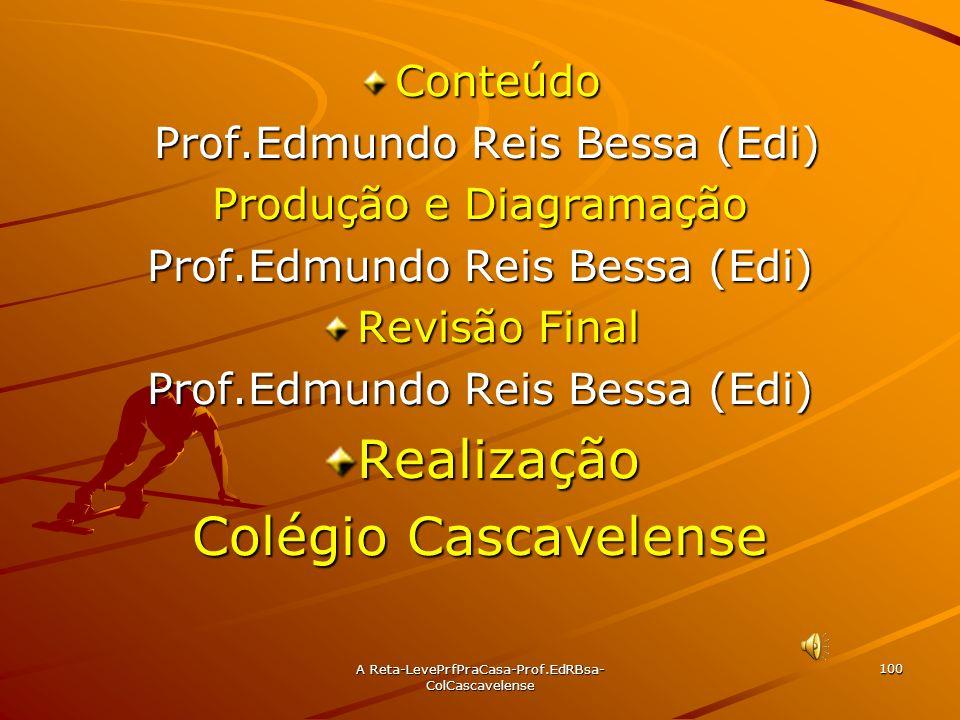 Realização Colégio Cascavelense Conteúdo Prof.Edmundo Reis Bessa (Edi)