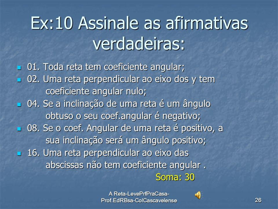 Ex:10 Assinale as afirmativas verdadeiras: