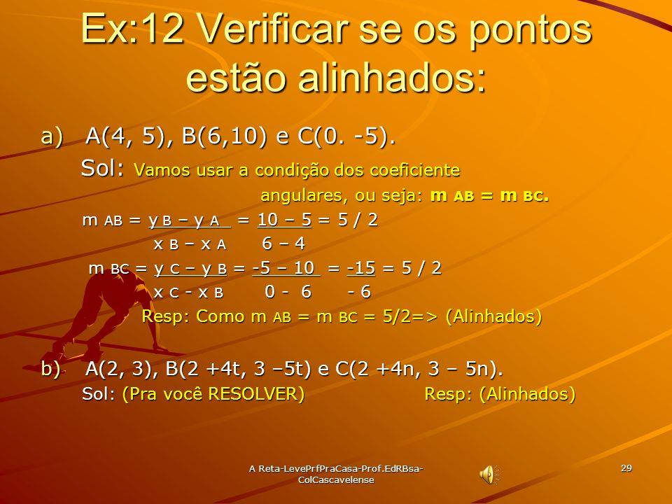 Ex:12 Verificar se os pontos estão alinhados: