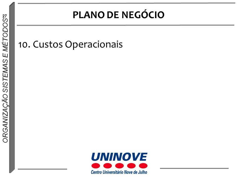 PLANO DE NEGÓCIO 10. Custos Operacionais