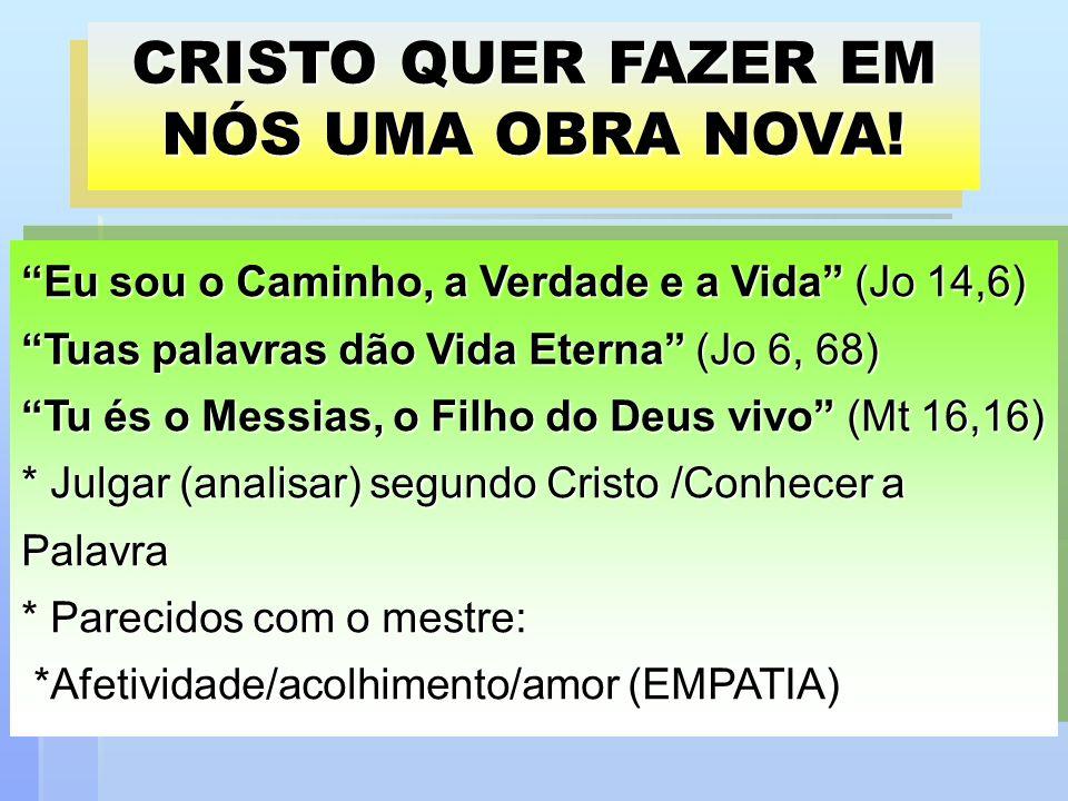 CRISTO QUER FAZER EM NÓS UMA OBRA NOVA!