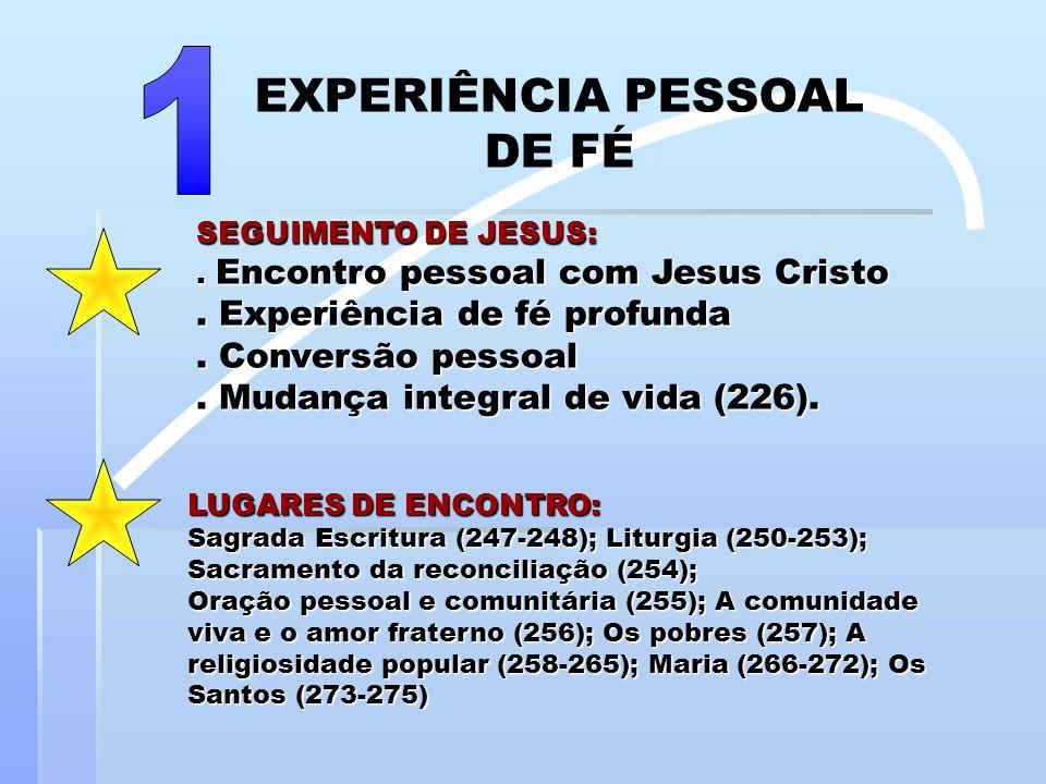 1 EXPERIÊNCIA PESSOAL DE FÉ . Experiência de fé profunda