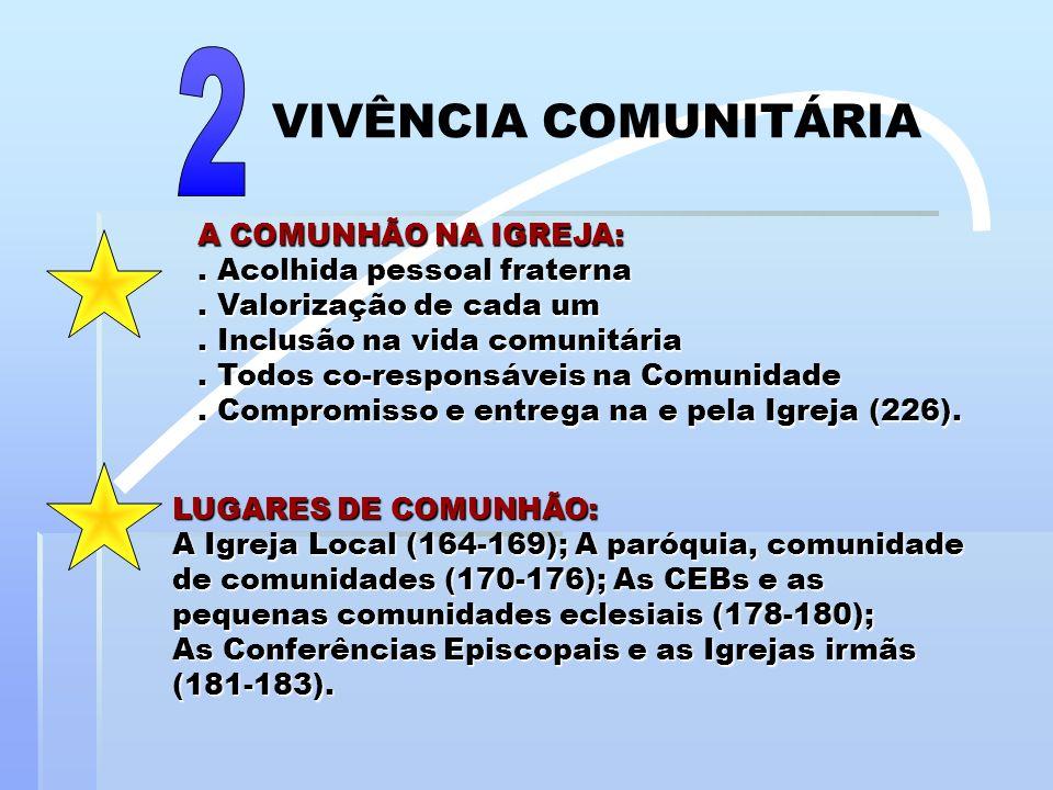 2 VIVÊNCIA COMUNITÁRIA A COMUNHÃO NA IGREJA: