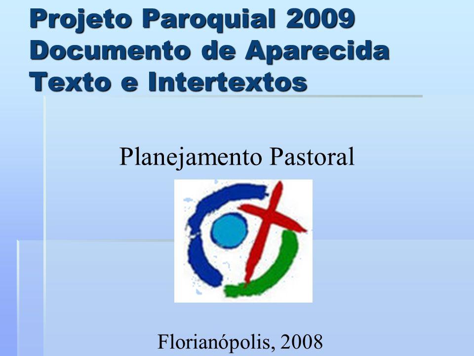 Projeto Paroquial 2009 Documento de Aparecida Texto e Intertextos