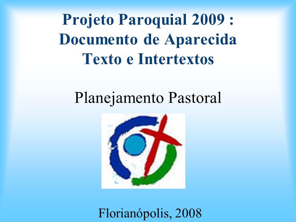 Projeto Paroquial 2009 : Documento de Aparecida Texto e Intertextos