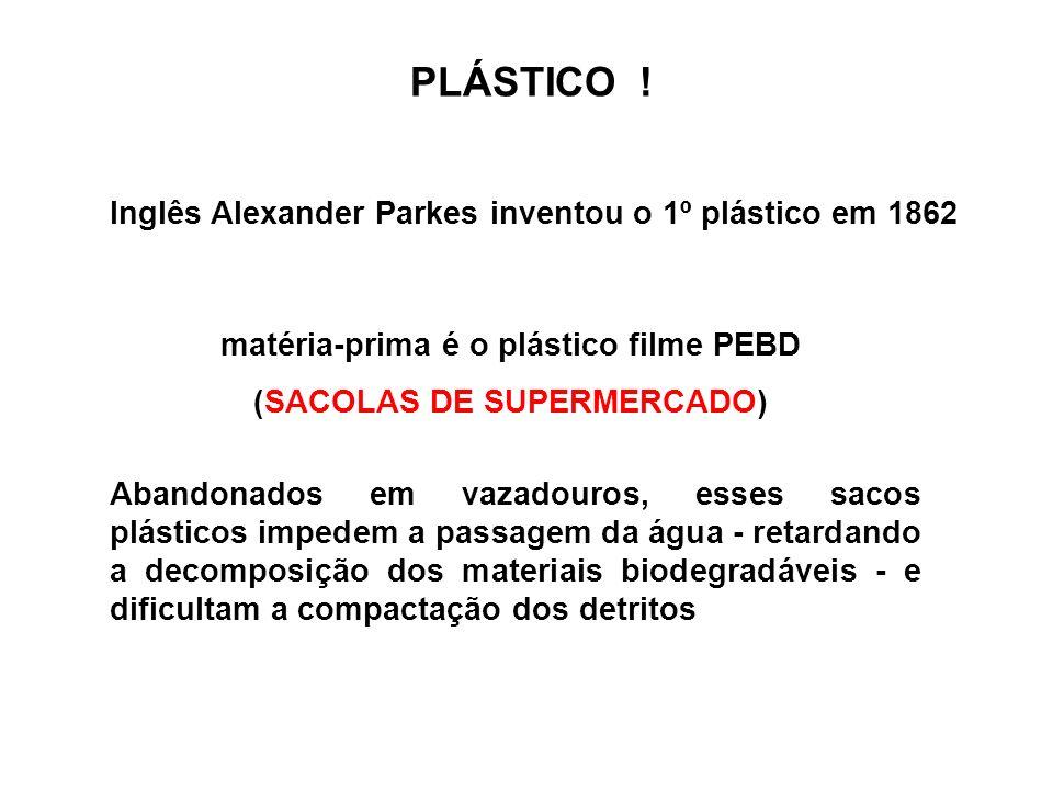 matéria-prima é o plástico filme PEBD (SACOLAS DE SUPERMERCADO)