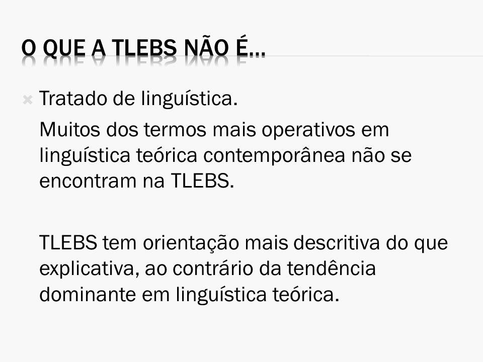 O que a TLEBS não é… Tratado de linguística.