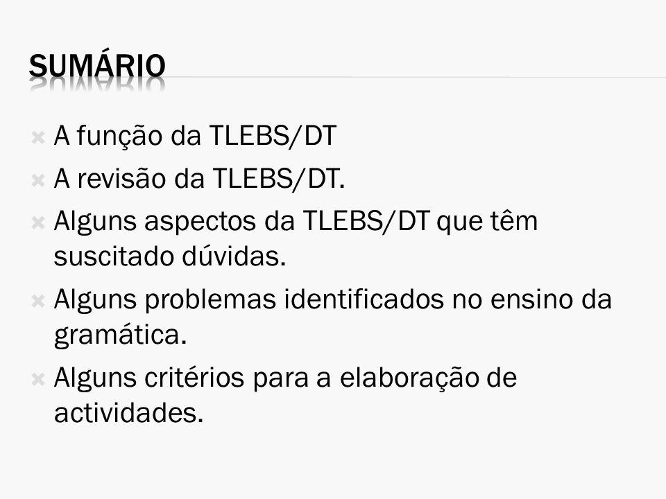 Sumário A função da TLEBS/DT A revisão da TLEBS/DT.