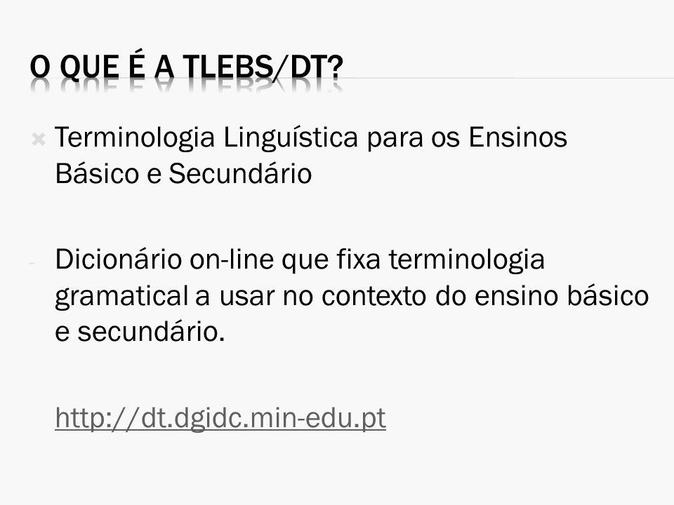 O que é a TLEBS/DT Terminologia Linguística para os Ensinos Básico e Secundário.