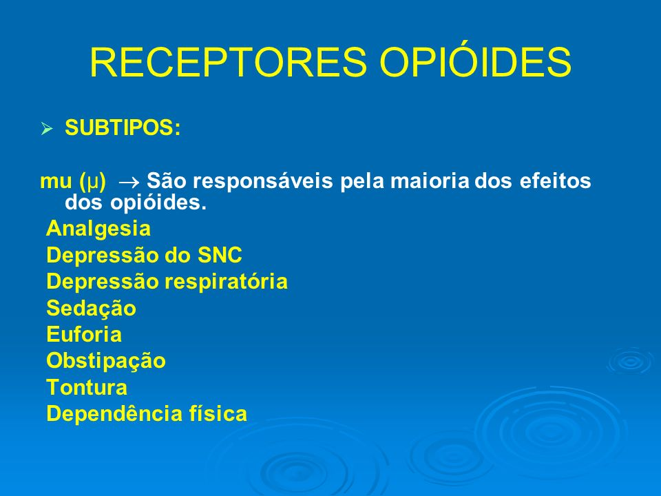 RECEPTORES OPIÓIDES SUBTIPOS: