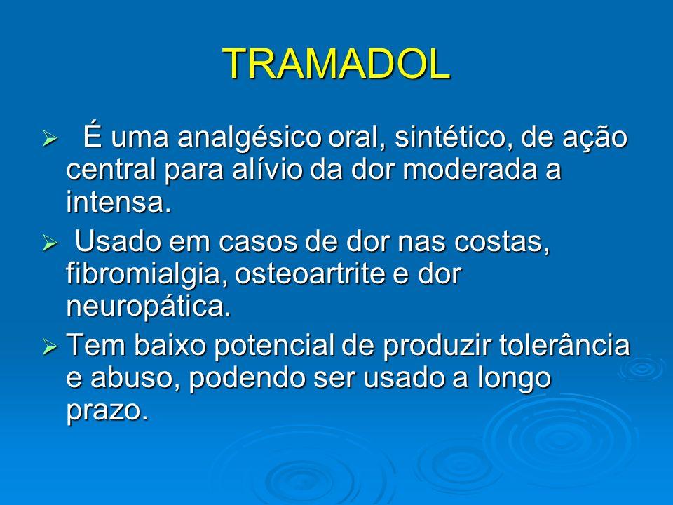 TRAMADOL É uma analgésico oral, sintético, de ação central para alívio da dor moderada a intensa.