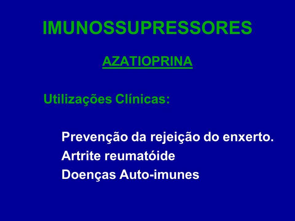 IMUNOSSUPRESSORES AZATIOPRINA Utilizações Clínicas: