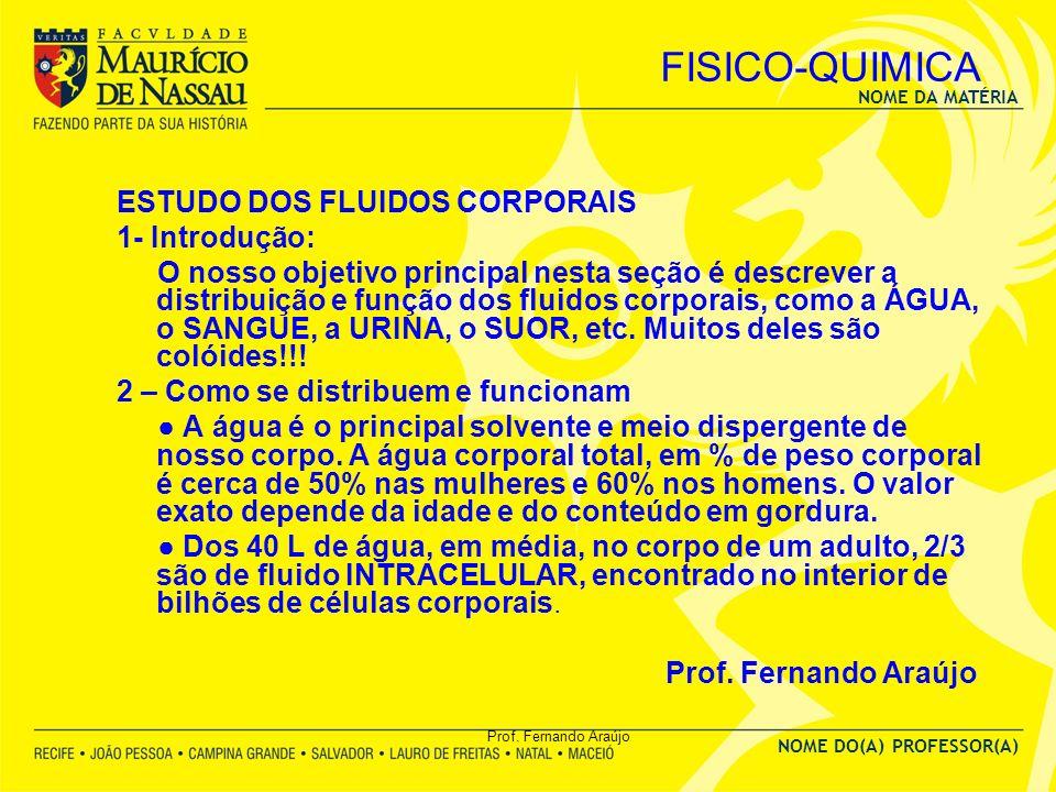 FISICO-QUIMICA ESTUDO DOS FLUIDOS CORPORAIS 1- Introdução: