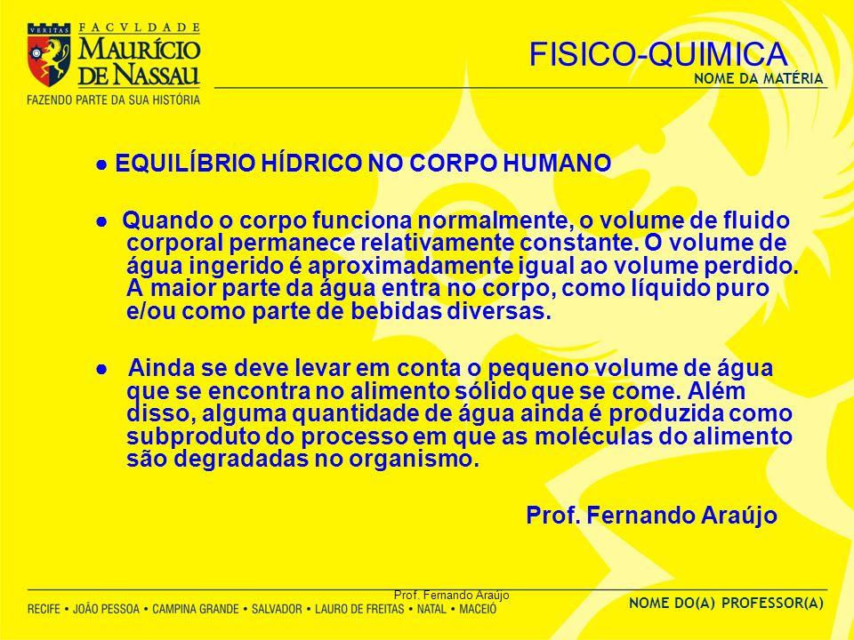 FISICO-QUIMICA ● EQUILÍBRIO HÍDRICO NO CORPO HUMANO