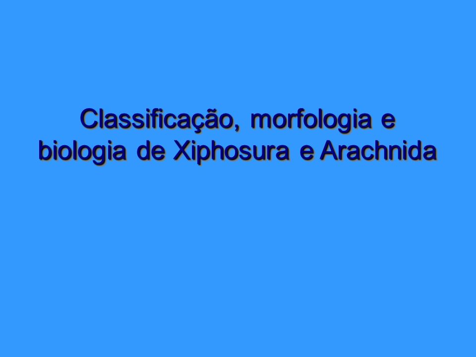 Classificação, morfologia e biologia de Xiphosura e Arachnida