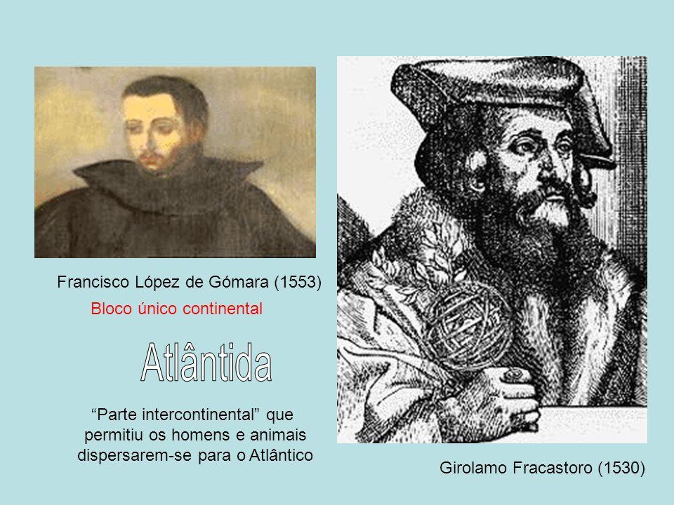 Atlântida Francisco López de Gómara (1553) Bloco único continental