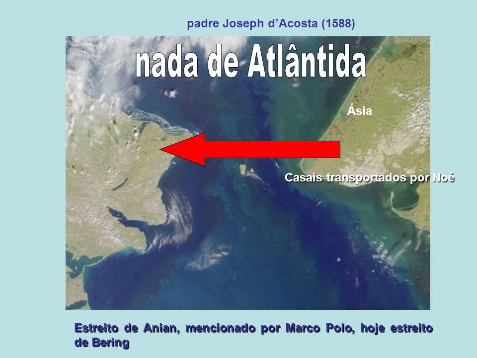 nada de Atlântida padre Joseph d'Acosta (1588) Ásia