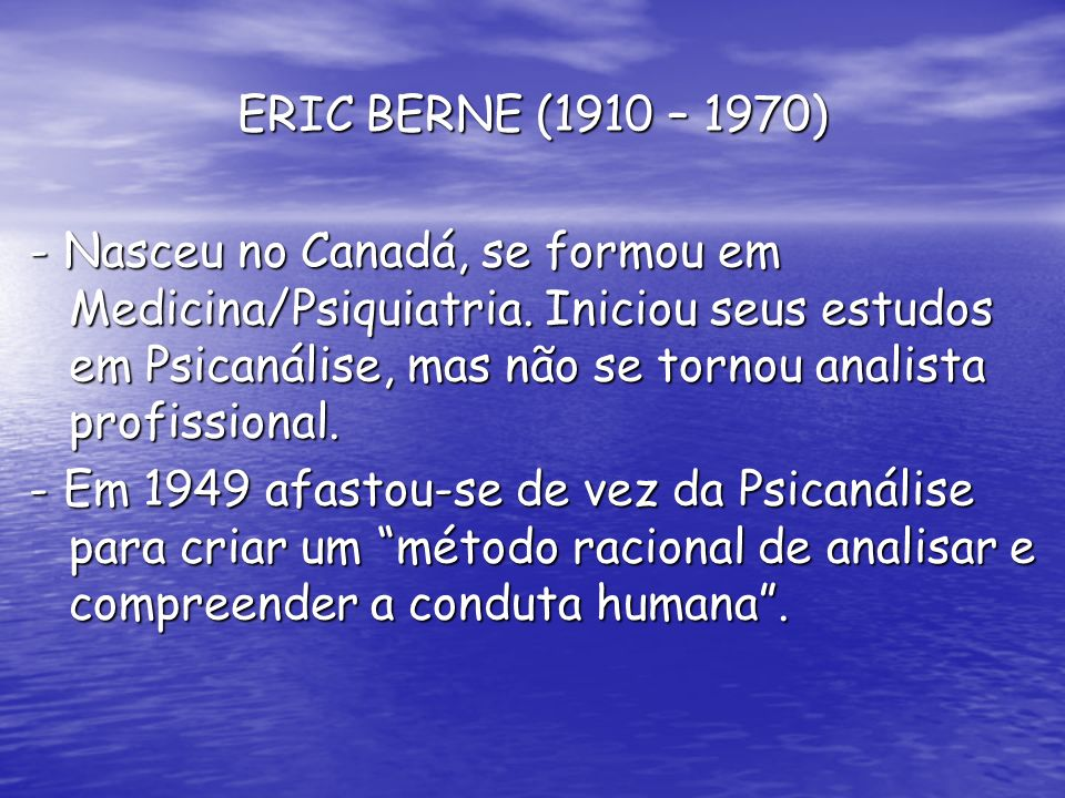 ERIC BERNE (1910 – 1970)