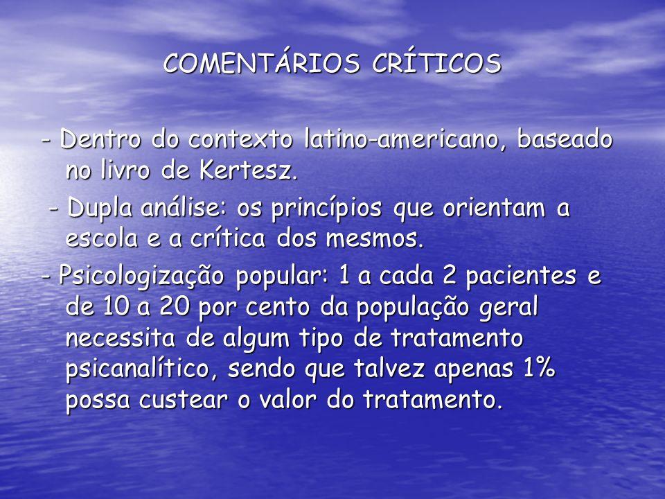 COMENTÁRIOS CRÍTICOS - Dentro do contexto latino-americano, baseado no livro de Kertesz.