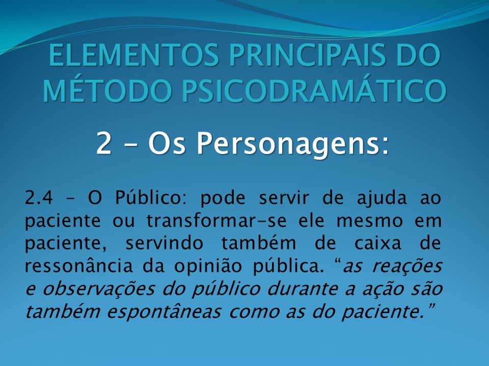 ELEMENTOS PRINCIPAIS DO MÉTODO PSICODRAMÁTICO