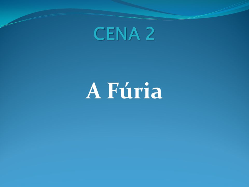 CENA 2 A Fúria