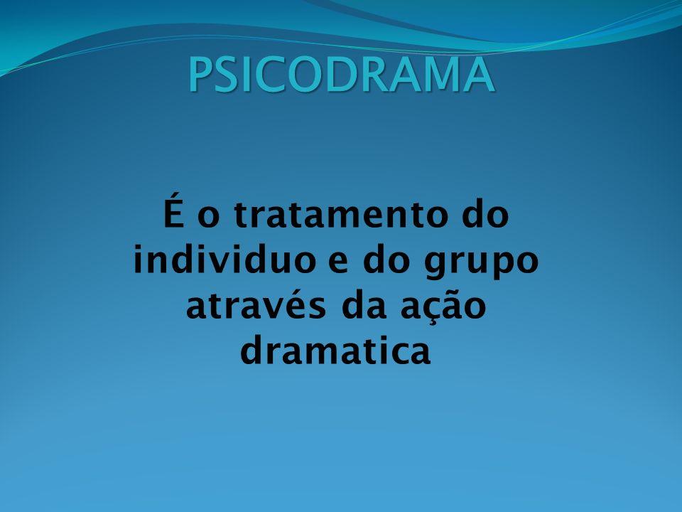 É o tratamento do individuo e do grupo através da ação dramatica