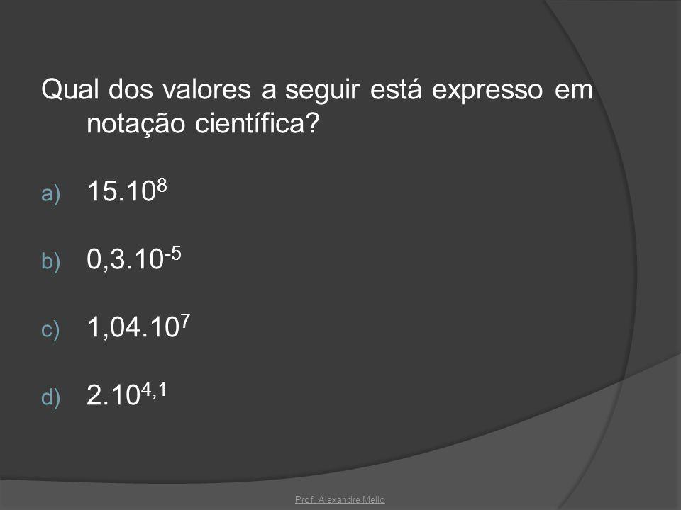 Qual dos valores a seguir está expresso em notação científica