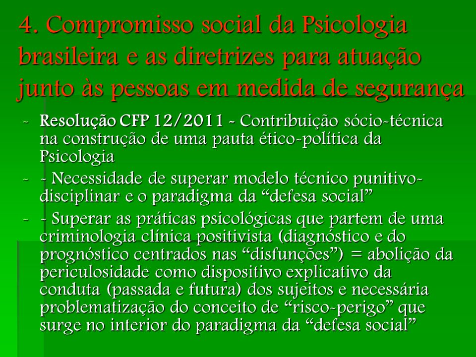 4. Compromisso social da Psicologia brasileira e as diretrizes para atuação junto às pessoas em medida de segurança