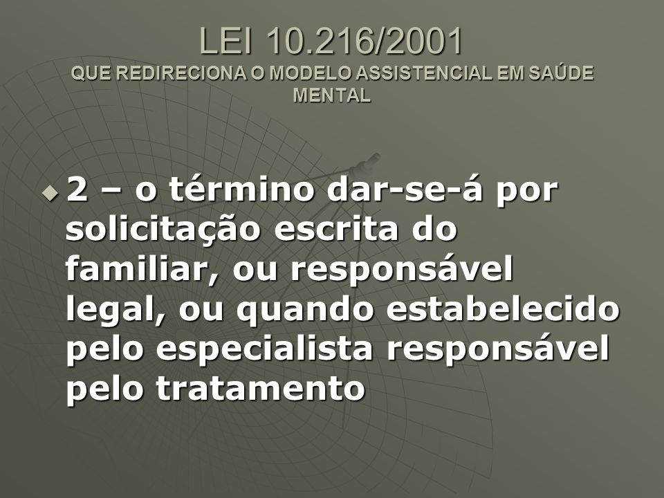LEI 10.216/2001 QUE REDIRECIONA O MODELO ASSISTENCIAL EM SAÚDE MENTAL