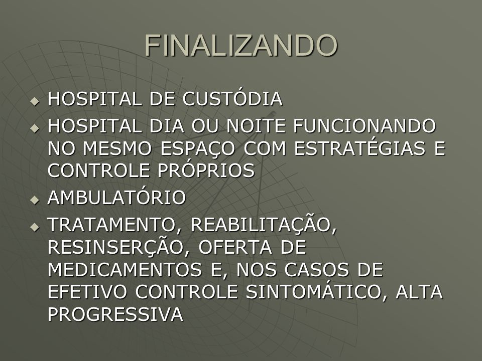 FINALIZANDO HOSPITAL DE CUSTÓDIA