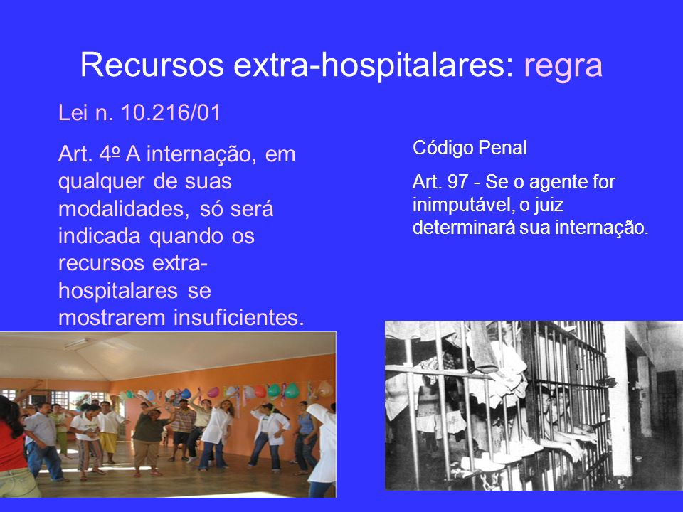 Recursos extra-hospitalares: regra