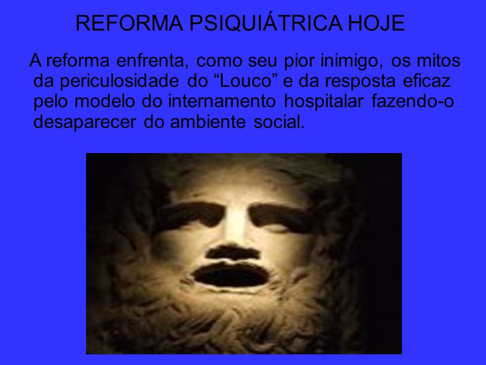 REFORMA PSIQUIÁTRICA HOJE