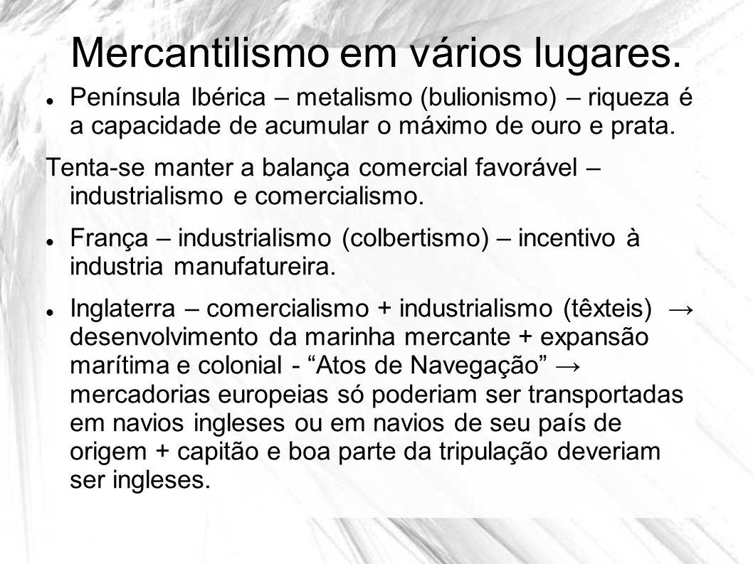 Mercantilismo em vários lugares.