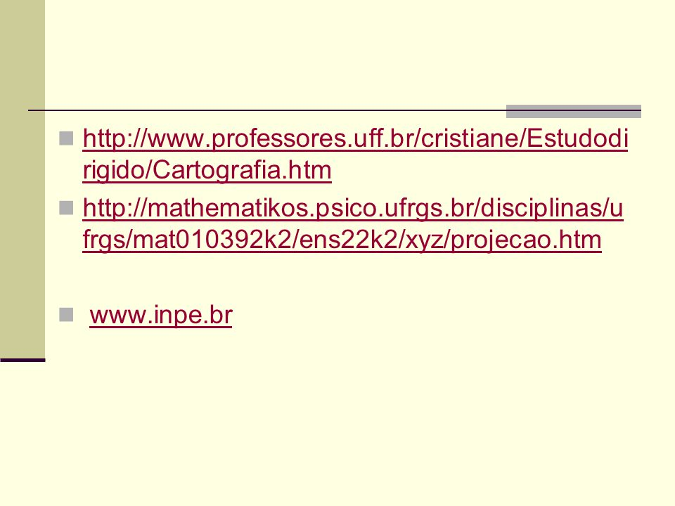 http://www. professores. uff. br/cristiane/Estudodirigido/Cartografia