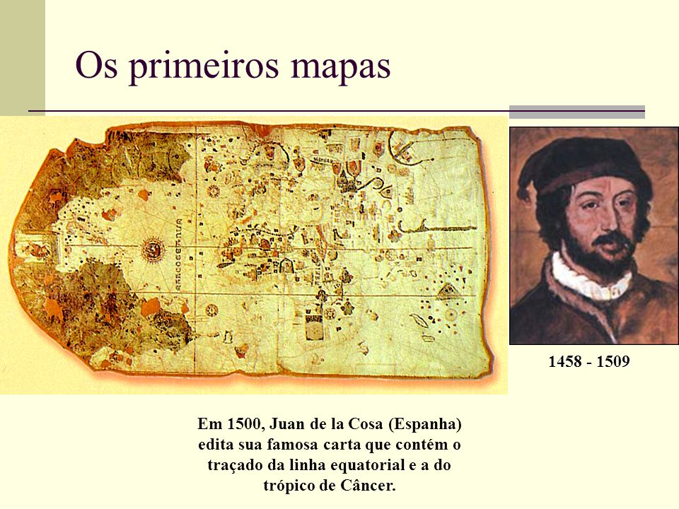 Os primeiros mapas 1458 - 1509.