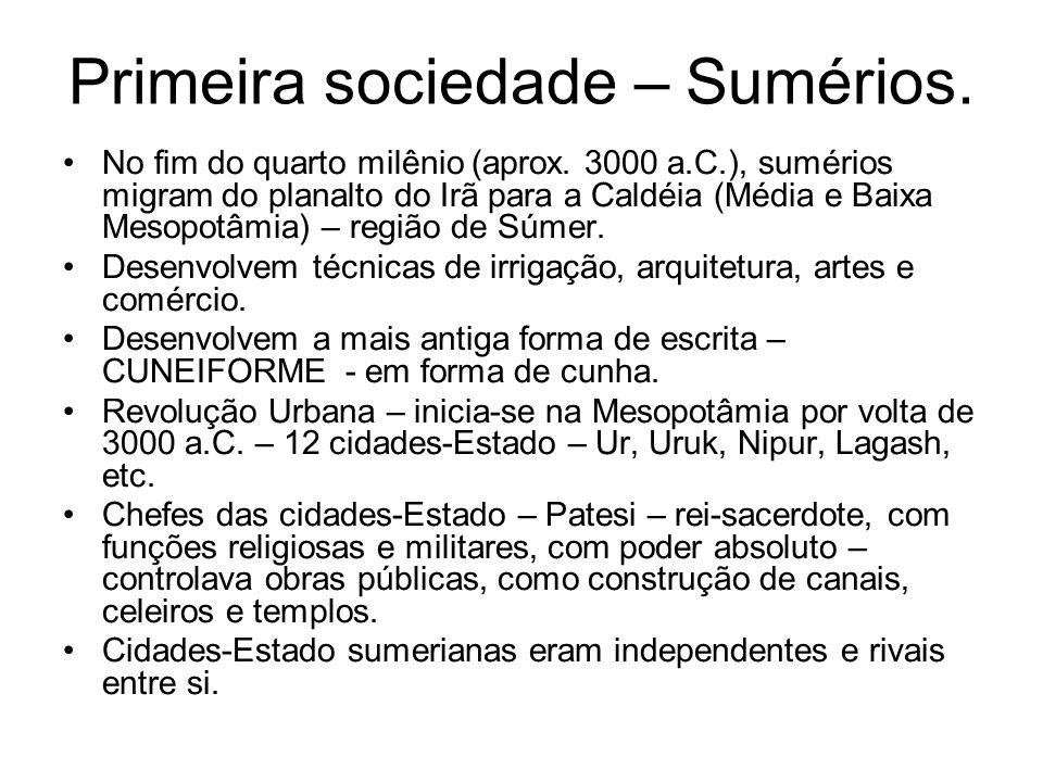 Primeira sociedade – Sumérios.