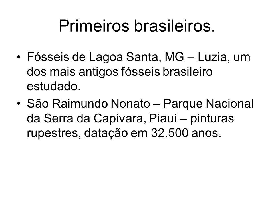 Primeiros brasileiros.