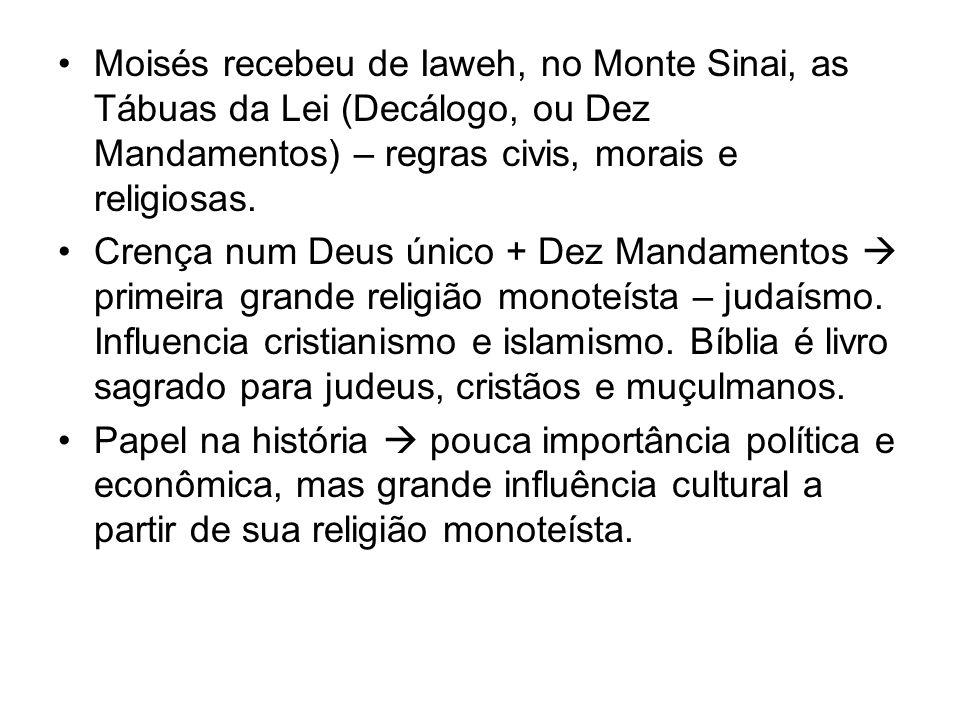 Moisés recebeu de Iaweh, no Monte Sinai, as Tábuas da Lei (Decálogo, ou Dez Mandamentos) – regras civis, morais e religiosas.