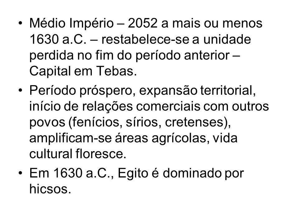 Médio Império – 2052 a mais ou menos 1630 a. C