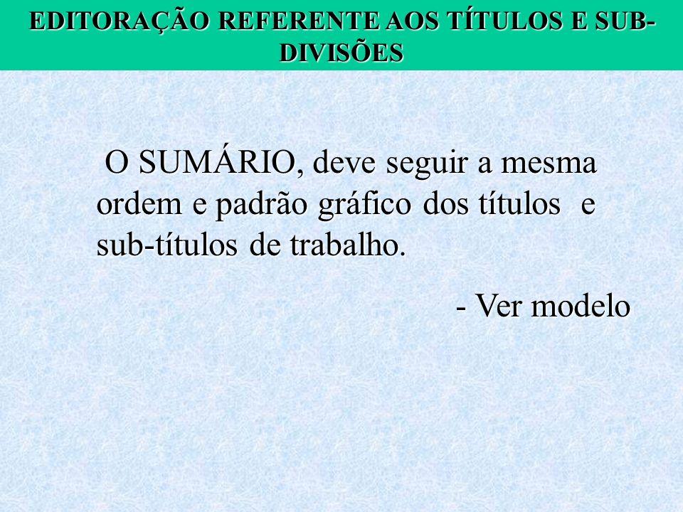 EDITORAÇÃO REFERENTE AOS TÍTULOS E SUB-DIVISÕES