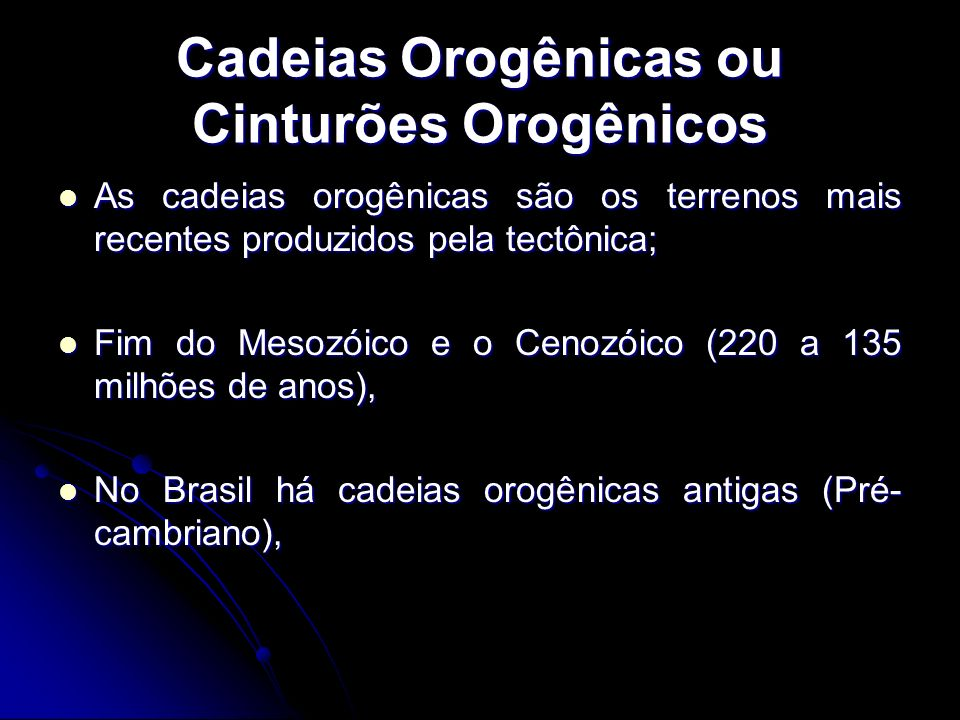 Cadeias Orogênicas ou Cinturões Orogênicos