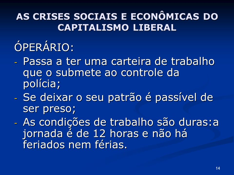 AS CRISES SOCIAIS E ECONÔMICAS DO CAPITALISMO LIBERAL