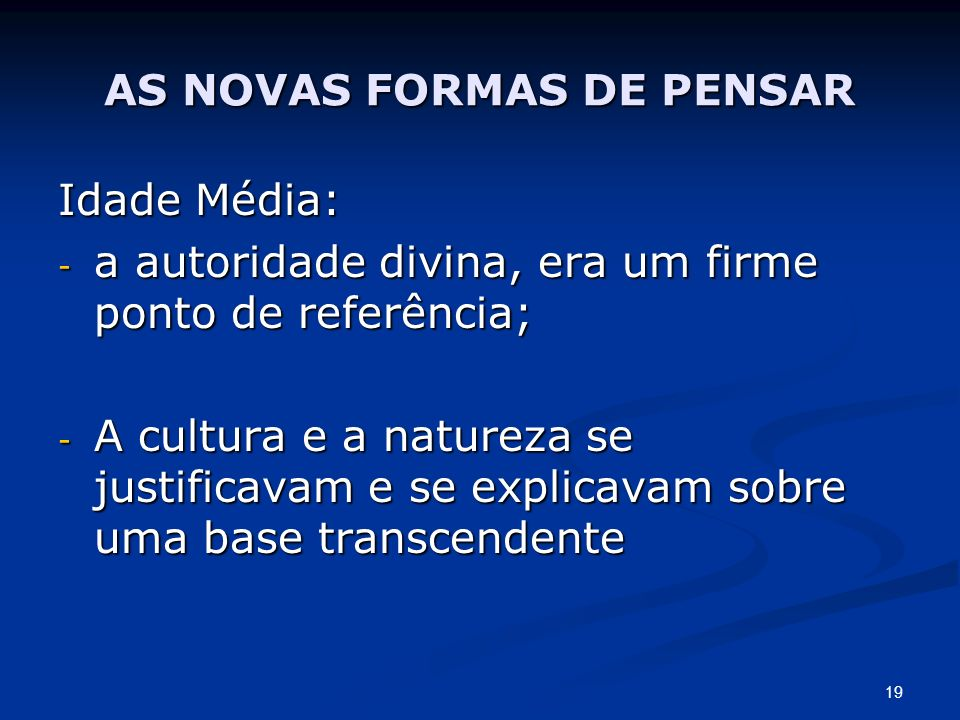 AS NOVAS FORMAS DE PENSAR